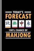 Today's Forecast 100% Chance Of Mahjong: Tile Based Game Gift For Players Gift For (6''x9'') Dot Grid Notebook To Write In