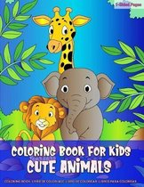 Coloring Book for Kids -Cute Animals: Coloring Pages for Children Featuring Cute Animals Activity Books for Pre-Schooler - Coloring Book for Boys & Gi