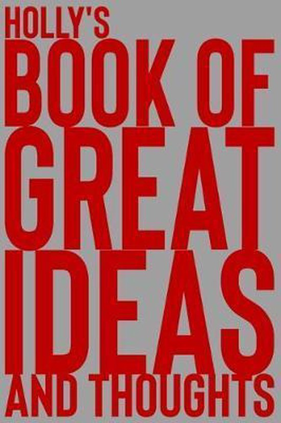 Holly's Book of Great Ideas and Thoughts