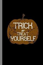 Trick Or Treat Yourself: Haunted Pumpkin Halloween Party Scary Hallows Eve All Saint's Day Celebration Gift For Celebrant And Trick Or Treat (6