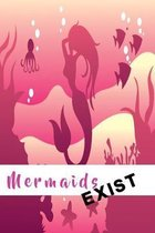 Mermaids exist: Mermaid notebook for girls