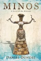 Minos: A Novel of the Minoans