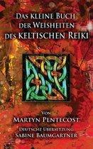 Das kleine Buch der Weisheiten des Keltischen Reiki