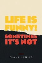 Life is Funny!