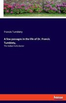A few passages in the life of Dr. Francis Tumblety,