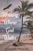 Walking Where God Walks