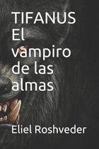 TIFANUS El vampiro de las almas