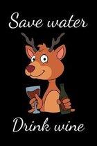 Save Water Drink Wine: Weintrinker Notizbuch Winzer f�r Pf�lzer Geschenk Pfalz zum Weinfest oder der Kerwe Weinprobe und Karneval I Spruch Ne