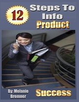 12 Steps to Info Product Success