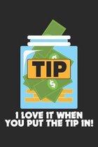 TIP I Love It When You put the Tip in!: Barkeeper Party Disco Nacht Notizbuch liniert DIN A5 - 120 Seiten f�r Notizen, Zeichnungen, Formeln - Organize