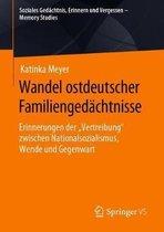 Wandel Ostdeutscher Familiengedachtnisse