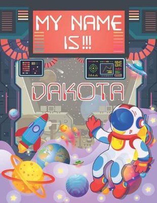 My Name is Dakota: Personalized Primary Tracing Book / Learning How to Write Their Name / Practice Paper Designed for Kids in Preschool a