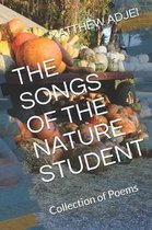 The Songs of the Nature Student: Collection of Poems