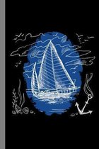 Ship: Sailing Gift For Sailors (6''x9'') Dot Grid Notebook To Write In