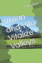 Vivian and Vito Vitalize Valleys