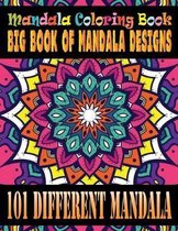 Mandala Coloring Book Big Book of Mandala Designs 101 Different Mandala: Coloring Book Pages Designed to Inspire Creativity! 101 Different Mandala Ima