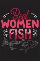 Reel women fish: The Ultimate Fishing Logbook A Fishing Log and Record Book to Record Data fishing trips and adventures with details ab