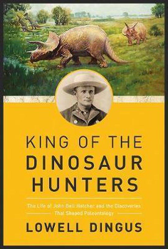 Boek cover King of the Dinosaur Hunters van Lowell Dingus (Paperback)