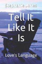 Tell It Like It Is: Love's Language