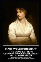 The Love Letters of Mary Wollstonecraft to Gilbert Imlay