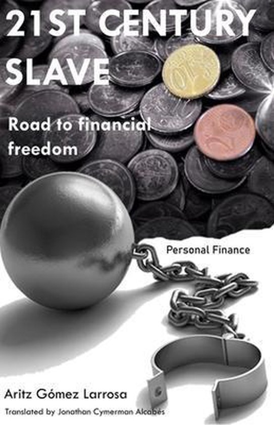 21ST CENTURY SLAVE - Road to financial freedom