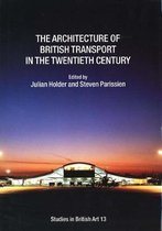 The Architecture of British Transport in the Twentieth Century
