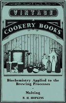 Biochemistry Applied to the Brewing Processes - Malting