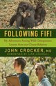 Following Fifi: My Adventures Among Wild Chimpanzees