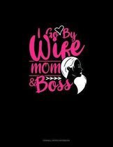 I Go By Wife Mom & Boss: Cornell Notes Notebook