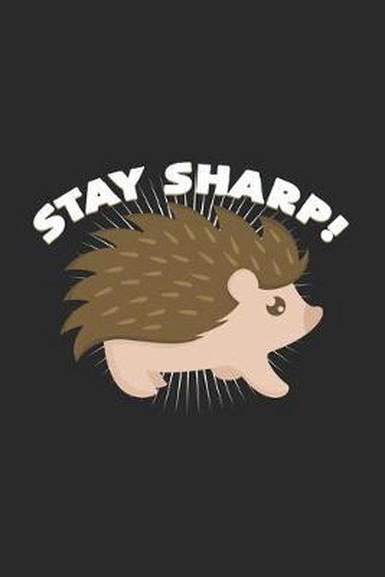 Stay sharp: 6x9 Hedgehogs - grid - squared paper - notebook - notes