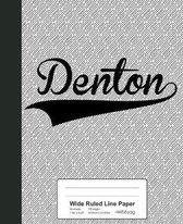 Wide Ruled Line Paper: DENTON Notebook