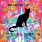 The Cat Said No