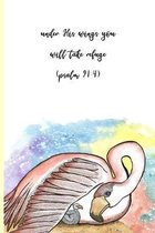 Under His Wings You Will Take Refuge (Psalms 91: 4): 100-page Christian mental health wellness tracker featuring painting of a flamingo and chick and