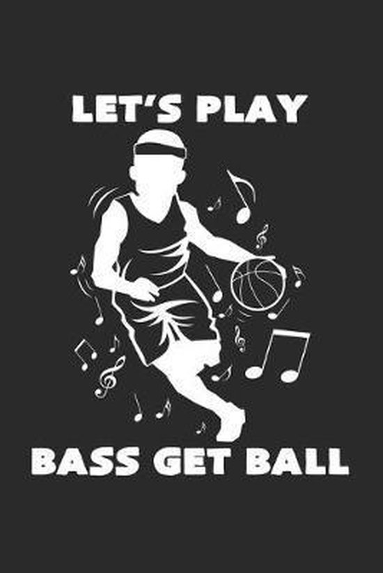 Let's play bass get ball: 6x9 Basketball - dotgrid - dot grid paper - notebook - notes
