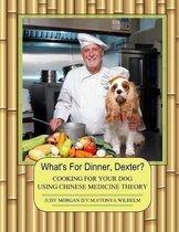 What's for Dinner, Dexter?
