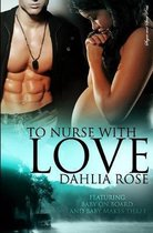 To Nurse With Love