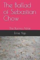 The Ballad of Sebastian Chow: The Burma Affair