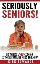 The 50 Things Every Senior & Their Families Need To Know