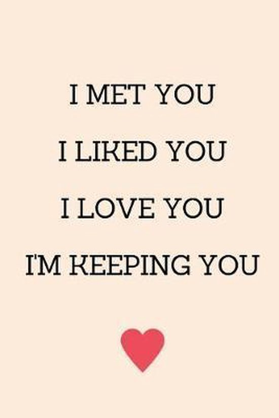 I Met You I Liked You I Love You I'm Keeping You: Anniversary Gifts for Him Funny I Love You Card, Birthday Card, Anniversary Card, Card for Boyfriend