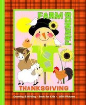 Farm Friends Thanksgiving: Kids Illustrated Writing Drawing Notebook
