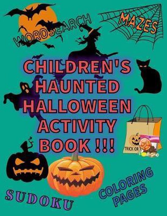 Children's Haunted Halloween Activity Book: A Coloring Book with Mazes, Word Searches, and Sudoku Puzzles For Kids Age 3-6