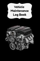 Vehicle Maintenance Log Book: Repair Log Book Service Record Book For Cars, Trucks, Motorcycles And Automotive With Log Date And Mileage Log (Vehicl