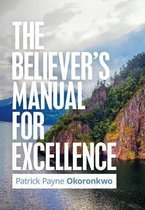 The Believer's Manual for Excellence