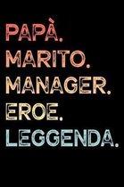 Pap�. Marito. Manager. Eroe. Leggenda.: Calendario Organizzatore Calendario Settimanale per Pap� Uomini Festa del pap� Compleanno Festa del pap� Festa