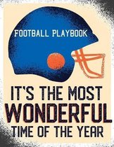 Football Playbook It's The Most Wonderful Time Of Year: Best Football Play Designer Notebook 8.5'' X 11'' 124 Pages