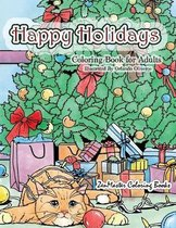 Happy Holidays Coloring Book for Adults: A Christmas Adult Coloring Book With Holiday Scenes and Designs For Relaxation and Stress Relief: Santa, Pres