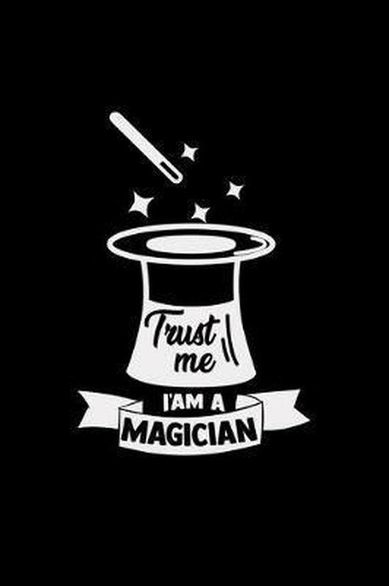 Trust me I am a magician