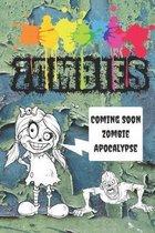 Zombies: Coming Soon Zombie Apocalypse