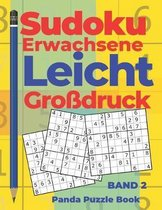 Sudoku Erwachsene Leicht Gro�druck - Band 2: R�tselbuch in Gro�druck - Logikspiele F�r Erwachsene - Denkspiel R�tsel