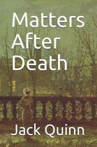 Matters After Death